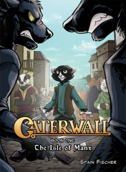 Caterwall Vol. 1: The Isle of Manx (Softcover)